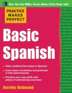 Ebook in inglese Practice Makes Perfect Basic Spanish Richmond, Dorothy