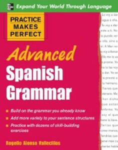 Ebook in inglese Practice Makes Perfect: Advanced Spanish Grammar Vallecillos, Rogelio