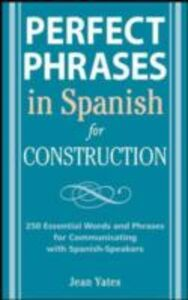 Ebook in inglese Perfect Phrases in Spanish for Construction Yates, Jean