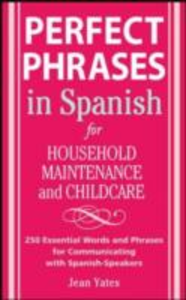 Ebook in inglese Perfect Phrases in Spanish For Household Maintenance and Childcare Yates, Jean