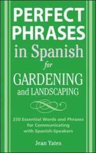 Ebook in inglese Perfect Phrases in Spanish for Gardening and Landscaping Yates, Jean
