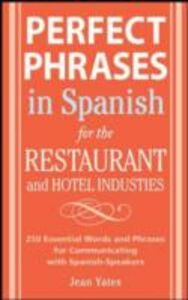 Ebook in inglese Perfect Phrases In Spanish For The Hotel and Restaurant Industries Yates, Jean