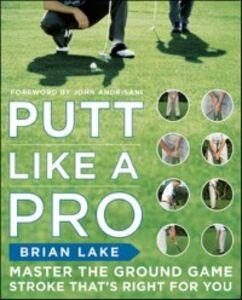 Foto Cover di Putt Like a Pro, Ebook inglese di Brian Lake, edito da McGraw-Hill Education
