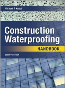Foto Cover di Construction Waterproofing Handbook, Ebook inglese di Michael Kubal, edito da McGraw-Hill Education