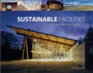 Foto Cover di Sustainable Facilities, Ebook inglese di Keith Moskow, edito da McGraw-Hill Education