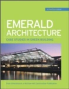 Ebook in inglese Emerald Architecture: Case Studies in Green Building (GreenSource) Magazine, GreenSource