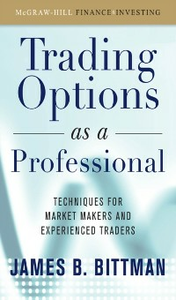Ebook in inglese Trading Options as a Professional: Techniques for Market Makers and Experienced Traders Bittman, James