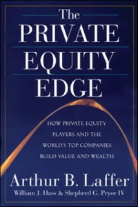 Ebook in inglese Private Equity Edge: How Private Equity Players and the World's Top Companies Build Value and Wealth Hass, William , IV, Pryor , Laffer, Arthur