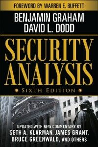 Ebook in inglese Security Analysis: Sixth Edition, Foreword by Warren Buffett Dodd, David , Graham, Benjamin