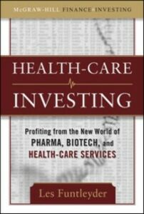Foto Cover di Healthcare Investing: Profiting from the New World of Pharma, Biotech, and Health Care Services, Ebook inglese di Les Funtleyder, edito da McGraw-Hill Education
