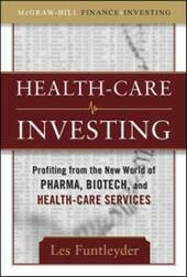Healthcare Investing: Profiting from the New World of Pharma, Biotech, and Health Care Services