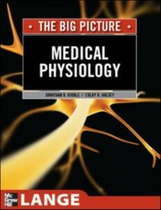 Foto Cover di Medical Physiology: The Big Picture, Ebook inglese di Colby Halsey,Jonathan Kibble, edito da McGraw-Hill Education