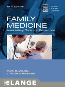 Foto Cover di Family Medicine: Ambulatory Care and Prevention, Fifth Edition, Ebook inglese di Mark B. Mengel,L. Peter Schwiebert, edito da McGraw-Hill Education