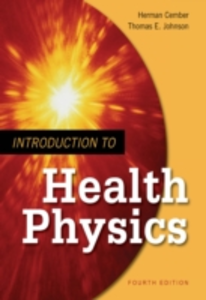 Ebook in inglese Introduction to Health Physics: Fourth Edition Cember, Herman , Johnson, Thomas E.