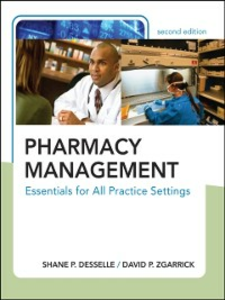 Ebook in inglese Pharmacy Management: Essentials for All Practice Settings, Second Edition Desselle, Shane P , Zgarrick, David P.