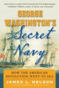 Ebook in inglese George Washington's Secret Navy Nelson, James