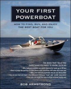 Foto Cover di Your First Powerboat, Ebook inglese di Robert Armstrong, edito da McGraw-Hill Education