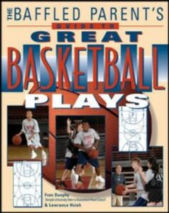Foto Cover di Baffled Parent's Guide to Great Basketball Plays, Ebook inglese di Fran Dunphy,Lawrence Hsieh, edito da McGraw-Hill Education