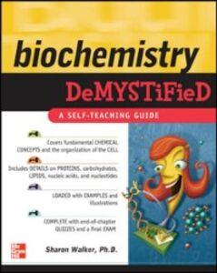 Ebook in inglese Biochemistry Demystified McMahon, David , Walker, Sharon