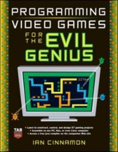 Ebook in inglese Programming Video Games for the Evil Genius Cinnamon, Ian