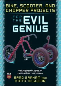 Ebook in inglese Bike, Scooter, and Chopper Projects for the Evil Genius Graham, Brad , McGowan, Kathy