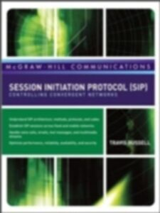 Ebook in inglese Session Initiation Protocol (SIP): Controlling Convergent Networks Russell, Travis