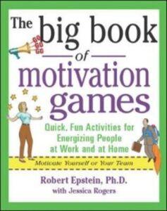 Ebook in inglese Big Book of Motivation Games Epstein, Robert , Rogers, Jessica