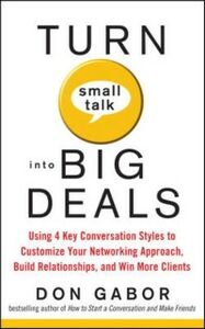 Ebook in inglese Turn Small Talk into Big Deals: Using 4 Key Conversation Styles to Customize Your Networking Approach, Build Relationships, and Win More Clients Gabor, Don