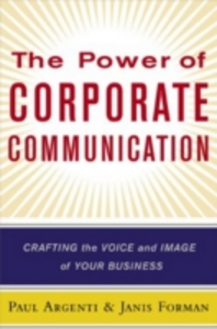 Ebook in inglese Power of Corporate Communication Argenti, Paul A , Forman, Janis