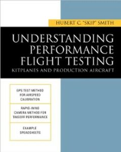 Foto Cover di Understanding Performance Flight Testing: Kitplanes and Production Aircraft, Ebook inglese di Hubert Smith, edito da McGraw-Hill Education