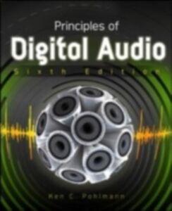 Foto Cover di Principles of Digital Audio, Sixth Edition, Ebook inglese di Ken Pohlmann, edito da McGraw-Hill Education