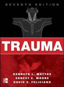 Trauma. Con DVD video - Ernest E. Moore,David V. Feliciano,Kenneth L. Mattox - copertina