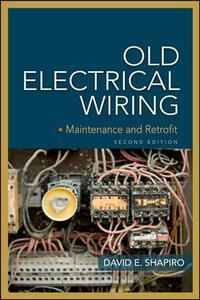 Old Electrical Wiring: Evaluating, Repairing, and Upgrading Dated Systems - David E. Shapiro - cover