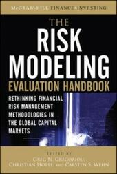 Risk Modeling Evaluation Handbook: Rethinking Financial Risk Management Methodologies in the Global Capital Markets