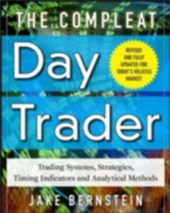 Ebook in inglese Compleat Day Trader, Second Edition Bernstein, Jake