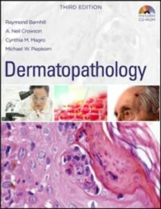 Ebook in inglese Dermatopathology: Third Edition Barnhill, Raymond , Crowson, A. Neil , Magro, Cynthia , Piepkorn, Michael