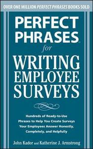 Perfect Phrases for Writing Employee Surveys - John Kador,Katherine Armstrong - cover