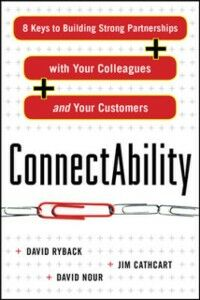 Foto Cover di ConnectAbility: 8 Keys to Building Strong Partnerships with Your Colleagues and Your Customers, Ebook inglese di AA.VV edito da McGraw-Hill Education