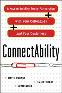 Ebook in inglese ConnectAbility: 8 Keys to Building Strong Partnerships with Your Colleagues and Your Customers Cathcart, Jim , Nour, David , Ryback, David