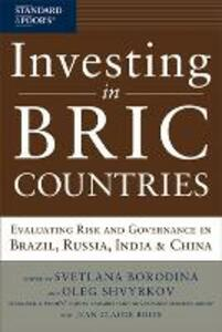 Investing in BRIC Countries: Evaluating Risk and Governance in Brazil, Russia, India, and China - Svetlana Borodina,Oleg Shvyrkov - cover