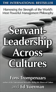 Servant-Leadership Across Cultures: Harnessing the Strengths of the World's Most Powerful Management Philosophy - Fons Trompenaars,Ed Voerman - cover