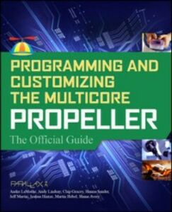 Ebook in inglese Programming and Customizing the Multicore Propeller Microcontroller: The Official Guide Parallax