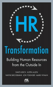Ebook in inglese HR Transformation: Building Human Resources From the Outside In Allen, Justin , Brockbank, Wayne , Nyman, Mark , Ulrich, Dave