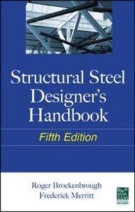 Ebook in inglese Structural Steel Designer's Handbook Brockenbrough, Roger , Merritt, Frederick
