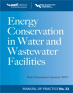 Ebook in inglese Energy Conservation in Water and Wastewater Facilities - MOP 32 Federation, Water Environment