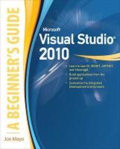 Foto Cover di Microsoft visual studio 2010: a beginner's guide, Libro di Joe Mayo, edito da McGraw-Hill Education