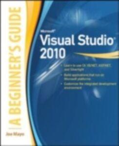 Ebook in inglese Microsoft Visual Studio 2010: A Beginner's Guide Mayo, Joe