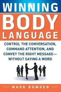 Winning Body Language - Mark Bowden - cover