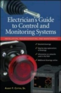 Ebook in inglese Electrician''s Guide to Control and Monitoring Systems: Installation, Troubleshooting, and Maintenance Sr., Cutter