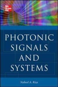 Foto Cover di Photonic Signals and Systems: An Introduction, Ebook inglese di Nabeel Riza, edito da McGraw-Hill Education